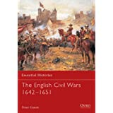 The English Civil Wars 1642-1651 (Essential Histories)by Peter Gaunt