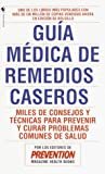 Guía médica de remedios caseros (0553569864) by Prevention Magazine Editors