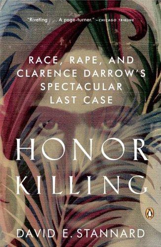 Honor Killing: Race, Rape, and Clarence Darrow's...