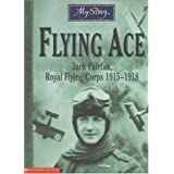 My Story: Flying Ace: Jack Fairfax, Royal Flying Corps 1915-1918by Jim Eldridge