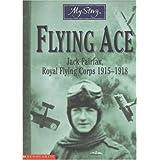 My Story: Flying Ace: Jack Fairfax, Royal Flying Corps 1915-1918by Jim Eldridge