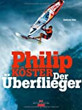 Philip Köster - Der Überflieger