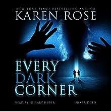 Every Dark Corner: Cincinnati, Book 3 Audiobook by Karen Rose Narrated by Hillary Huber