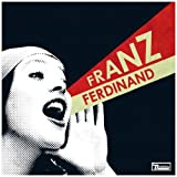 You Could Have Had It So Much Better - Franz Ferdinand