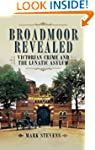 Broadmoor Revealed: Victorian Crime a...