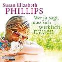 Wer Ja sagt, muss sich wirklich trauen Hörbuch von Susan Elizabeth Phillips Gesprochen von: Rike Schmid