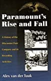 Paramount's Rise and Fall: A History of the Wisconsin Chair Company and Its Recording Activities (0967181941) by Alex van der Tuuk