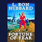 Fortune of Fear: Mission Earth, Volume 5 | L. Ron Hubbard