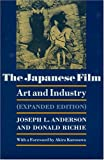 The Japanese Film: Art and Industry (0691053510) by Anderson, Joseph L.