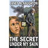 Secret Under My Skinby Janet McNaughton