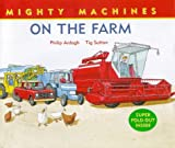 Mighty Machines: on the Farm Hb