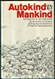 Autokind vs. mankind: An analysis of tyranny, a proposal for rebellion, a plan for reconstruction