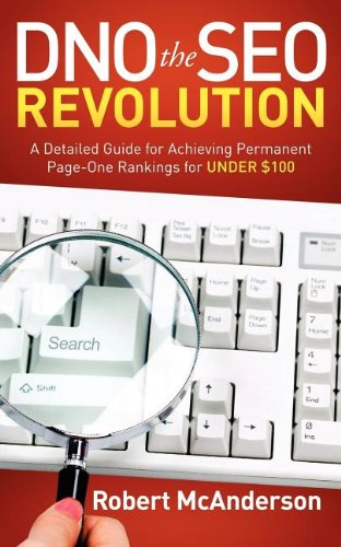 Dno The Seo Revolution: A Detailed Guide For Achieving Permanent Page-One Rankings For Under $100
