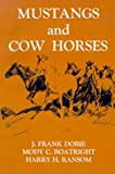 img - for Mustangs and Cow Horses (Publications of the Texas Folklore Society (Paperback)) book / textbook / text book