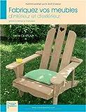 echange, troc Hervé Claireaux - Fabriquez vos meubles d'intérieur et d'extérieur grâce à Hervé le menuisier