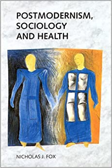 postmodern sociology Selected postmodern sociological theories of mental illness  of the significant  signs of the influence of postmodernity on the field of sociology and its subfields.