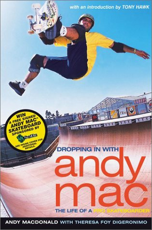 Dropping in with Andy Mac : The Life of a Pro Skateboarder, Andy Macdonald, Theresa Foy DiGeronimo