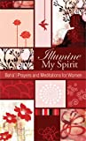 Illumine My Spirit: Bahai Prayers and Meditations for Women