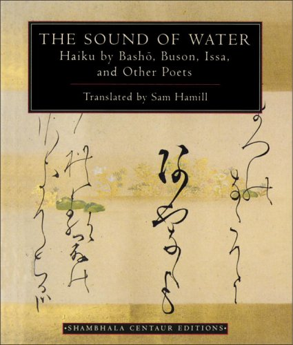 The Sound of Water: Haiku - By Basho, Issa and Other Poets (Shambhala Centaur Editions)