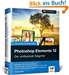 Photoshop Elements 12: Der umfassende...