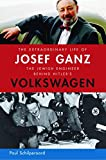 img - for The Extraordinary Life of Josef Ganz: The Jewish Engineer Behind Hitler's Volkswagen by Paul Schilperoord (28-Feb-2012) Paperback book / textbook / text book