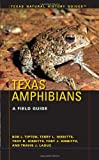 Texas Amphibians: A Field Guide (Texas Natural History Guides(TM))