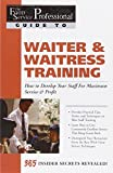 img - for The Food Service Professional Guide to Waiter & Waitress Training: How to Develop Your Staff for Maximum Service & Profit (The Food Service ... 10) (The Food Service Professionals Guide To) book / textbook / text book