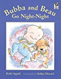 Bubba and Beau Go Night-Night (015205815X) by Appelt, Kathi