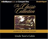 Uncle Toms Cabin (The Classic Collection)