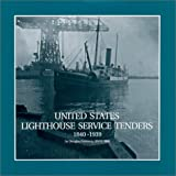 img - for U. S. Lighthouse Service Tenders, 1840-1939 book / textbook / text book