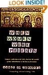 When Women Were Priests: Women's Lead...