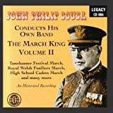 John Philip Sousa Conducts His Own Band: The March King, Vol. 2