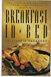 Search : Breakfast in Bed California Cookbook: The Best B and B Recipes from California &#40;Breakfast in Bed Cookbook&#41;
