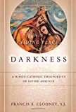 img - for His Hiding Place Is Darkness: A Hindu-Catholic Theopoetics of Divine Absence (Encountering Traditions) book / textbook / text book