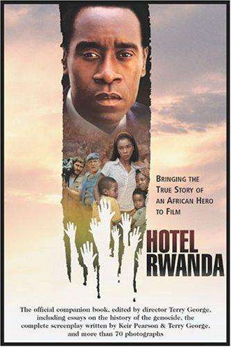 Hotel Rwanda: Bringing The True Story Of An African Hero To Film