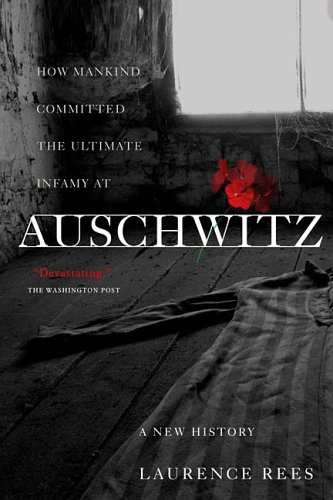 Auschwitz: A New History: Laurence Rees: 9781586483579: Amazon.com: Books