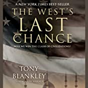 The West's Last Chance: Will We Win the Clash of Civilizations? | [Tony Blankley]