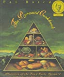 : The Pyramid Cookbook: Pleasures of the Food Guide Pyramid
