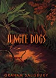 Jungle Dogs (0385321872) by Salisbury, Graham