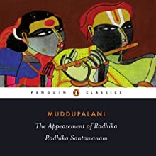 The Appeasement of Radhika: Radhika Santawanam (       UNABRIDGED) by Muddupalani, Sandhya Mulchandani (translator) Narrated by Farah Bala