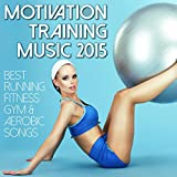 Motivation Training Music 2015 - Best Running Fitness Gym & Aerobic Songs Album Cover