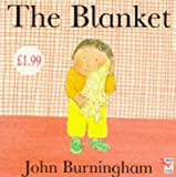 The Blanket (Little Books) (0099504618) by Burningham, John