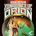 Vengeance of Orion: Orion Series, Book 2 Audiobook by Ben Bova Narrated by Stefan Rudnicki