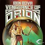Vengeance of Orion: Orion Series, Book 2   Ben Bova