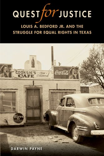 Quest For Justice: Louis A. Bedford Jr. And The Struggle For Equal Rights In Texas