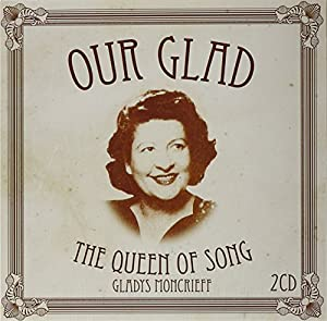Our Glad:Queen of Song