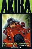 Akira, Bd.3, Eine Falle für die Clowns