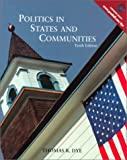 Politics in States and Communities (10th Edition) (0130206806) by Thomas R. Dye