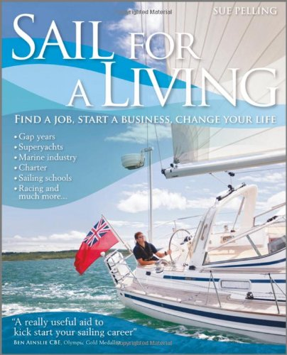 Sail for a Living: Find a Job, Start a Business, Change your Life (Wiley Nautical)