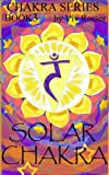 img - for The Chakra Series (Book 3) - Solar Chakra book / textbook / text book